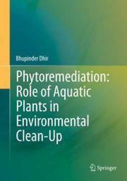 Dhir, Bhupinder - Phytoremediation: Role of Aquatic Plants in Environmental Clean-Up, ebook