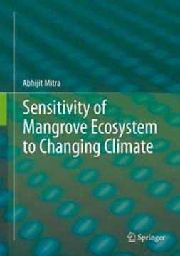 Mitra, Abhijit - Sensitivity of Mangrove Ecosystem to Changing Climate, ebook