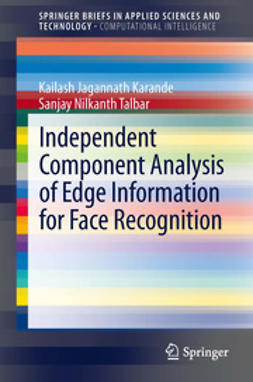 Karande, Kailash Jagannath - Independent Component Analysis of Edge Information for Face Recognition, ebook