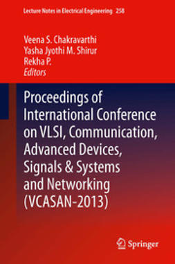 Chakravarthi, Veena S. - Proceedings of International Conference on VLSI, Communication, Advanced Devices, Signals & Systems and Networking (VCASAN-2013), ebook