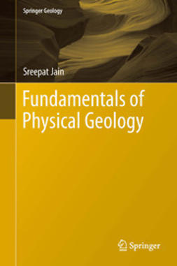 Jain, Sreepat - Fundamentals of Physical Geology, ebook