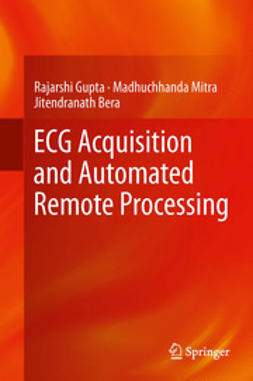 Gupta, Rajarshi - ECG Acquisition and Automated Remote Processing, ebook