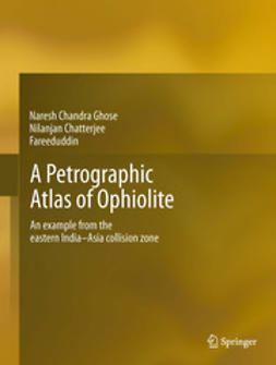 Ghose, Naresh Chandra - A Petrographic Atlas of Ophiolite, ebook