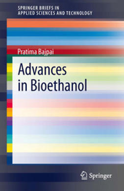 Bajpai, Pratima - Advances in Bioethanol, ebook