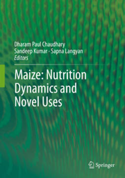 Chaudhary, Dharam Paul - Maize: Nutrition Dynamics and Novel Uses, e-kirja