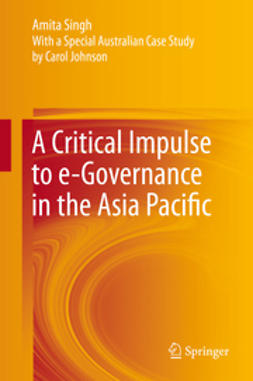 SINGH, AMITA - A Critical Impulse to e-Governance in the Asia Pacific, ebook