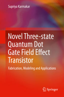 Karmakar, Supriya - Novel Three-state Quantum Dot Gate Field Effect Transistor, ebook