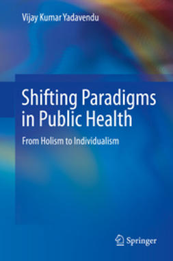 Yadavendu, Vijay Kumar - Shifting Paradigms in Public Health, ebook