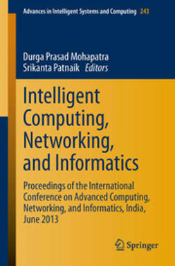 Mohapatra, Durga Prasad - Intelligent Computing, Networking, and Informatics, e-kirja