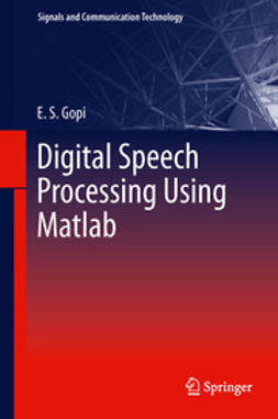 Gopi, E. S. - Digital Speech Processing Using Matlab, ebook