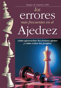 2100, Equipo de expertos 2100 Equipo de expertos - Errores en el ajedrez, ebook
