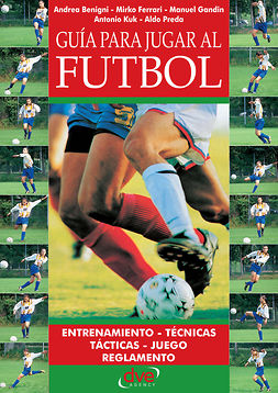 Benigni, Andrea - Guía para jugar a fútbol, ebook