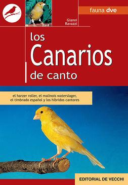 Ravazzi, Gianni - Los canarios de canto, e-bok