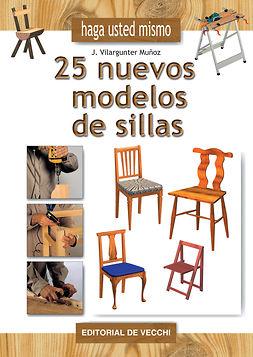 Muñoz, Joaquín Vilargunter - Haga usted mismo 25 nuevos modelos de sillas, ebook