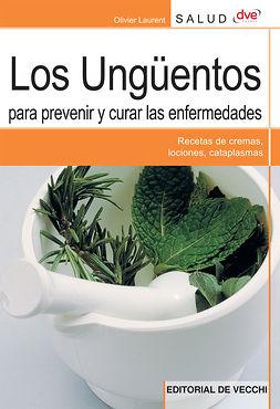 Laurent, Olivier - Los ungüentos para prevenir y curar las enfermedades, ebook