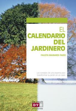 Fazio, Fausta Mainardi - El calendario del jardinero, e-bok
