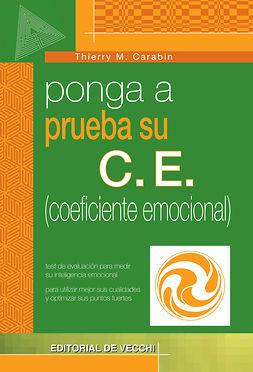 Carabin, Thierry M. - Ponga a prueba su C.E. (coeficiente emocional), ebook