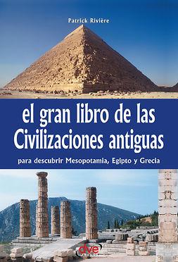 Riviére, Patrick - El gran libro de las civilizaciones antiguas, ebook