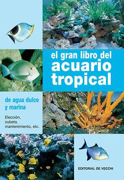 Parisse, Gelsomina - El gran libro del acuario tropical, ebook
