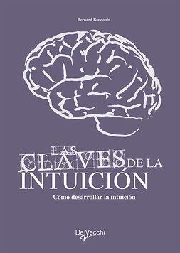 Baudouin, Bernard - Cómo desarrollar su intuición, ebook