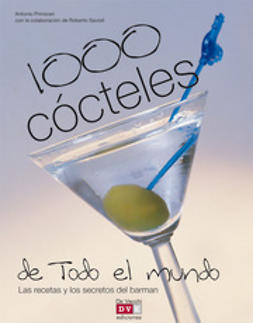 Primiceri, Antonio - 1000 cócteles de todo el mundo, e-bok
