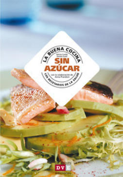 Cuvello, Patrizia - La buena cocina sin azúcar, e-kirja