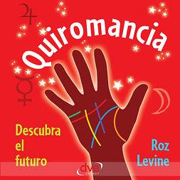 Levine, Roz - Quiromancia: descubra el futuro, ebook