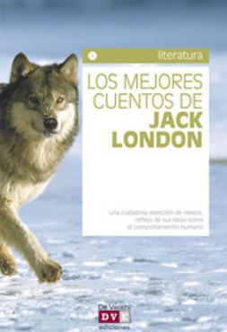 London, Jack - Los mejores cuentos de Jack London, ebook