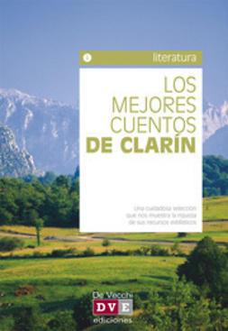 Clarín, Leopoldo Alas - Los mejores cuentos de Clarín, ebook