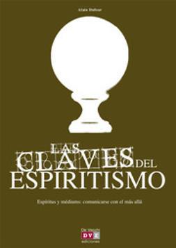 Dufour, Alain - Las claves del espiritismo, e-kirja