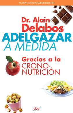 Delabos, Alain Dr. - Adelgazar a medida gracias a la crononutrición, ebook
