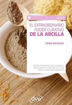 Bourgeois, Pierre - El extraordinario poder curativo de la arcilla, ebook
