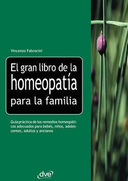 Fabrocini, Vincenzo - El gran libro de la homeopatía para la familia, ebook