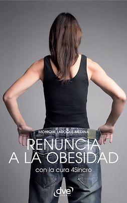 Laroque-Medina, Monique - Renuncia a la obesidad, e-kirja