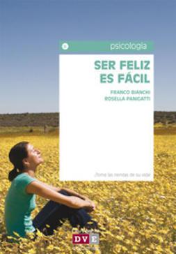 Bianchi, Franco - Ser feliz es fácil, ebook