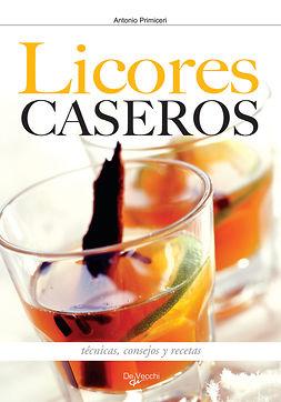Primiceri, Antonio - Cómo hacer los licores en casa, ebook
