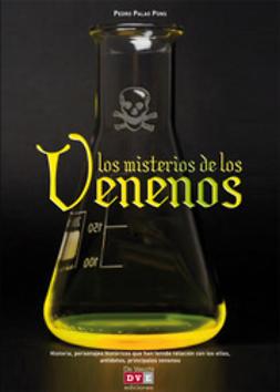 Pons, Pedro Antonio de Palao - Los misterios de los venenos, e-kirja