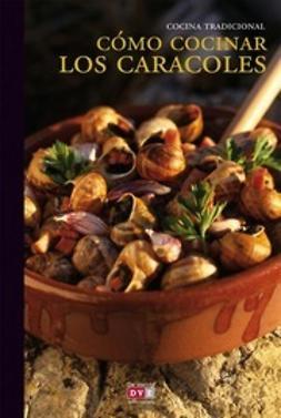 autores, Varios - Cómo cocinar los caracoles, ebook