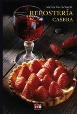 Cascante, María del Carmen - Repostería casera, ebook