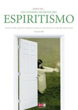 Rilk, Thomas - Entre en… los poderes del espiritismo, e-kirja