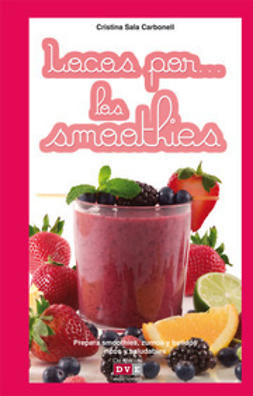Carbonell, Cristina Sala - Locos por… los smoothies, ebook