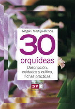 Martija-Ochoa, Magali - 30 orquídeas, ebook