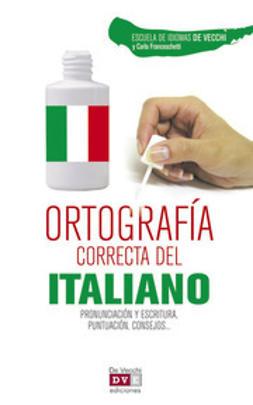 Vecchi, Escuela de Idiomas De - Ortografía correcta del italiano, ebook