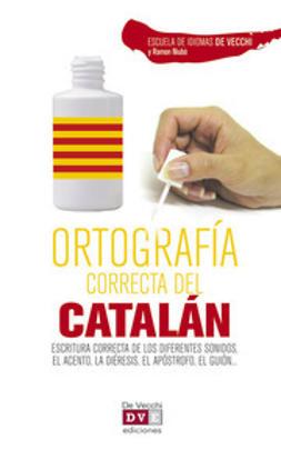Vecchi, Escuela de Idiomas De - Ortografía correcta del catalán, ebook