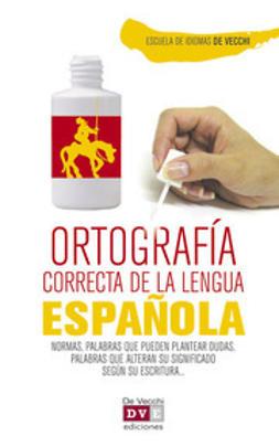 Vecchi, Escuela de Idiomas De - Ortografía correcta del español, ebook