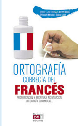 Vecchi, Escuela de Idiomas De - Ortografía correcta del francés, ebook