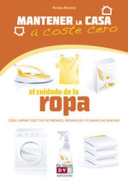 Rognoni, Patrizia - El cuidado de la ropa, ebook