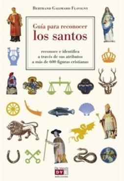 Flavigny, Bertrand Galimard - Guía para reconocer los santos, ebook