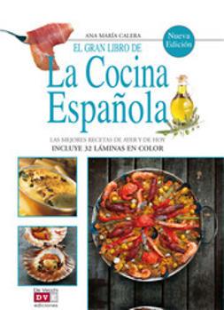 Calera, Ana María - El gran libro de la cocina española, ebook