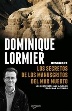Lormier, Dominique - Secretos de los manuscritos del Mar Muerto, ebook